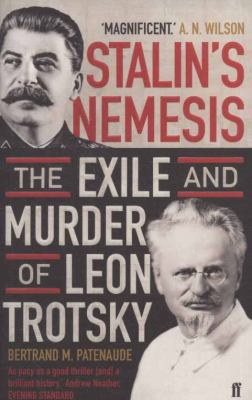 Image of Stalin's Nemesis : The Exile And Murder Of Leon Trotsky