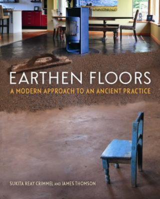 Image of Earthen Floors A Modern Approach To An Ancient Practice