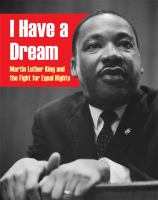Image of I Have A Dream : Martin Luther King And The Fight For Equal Rights