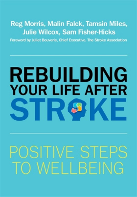 Image of Rebuilding Your Life After Stroke : Positive Steps To Wellbeing