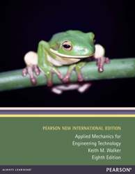 Applied Mechanics For Engineering Technology : Pearson New International Edition