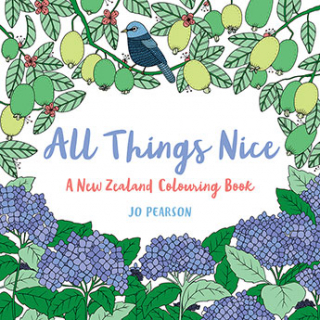 All Things Nice A New Zealand Colouring Book