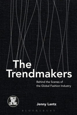 Image of Trendmakers : Behind The Scenes Of The Global Fashion Industry