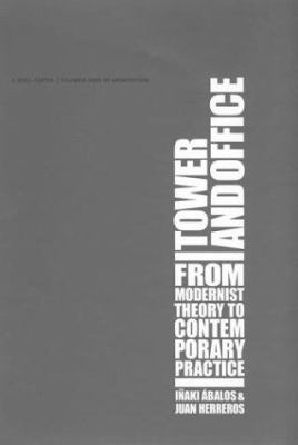 Image of Tower And Office From Modernist Theory To Contemporary Practice