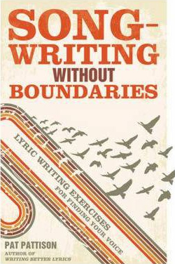 Image of Songwriting Without Boundaries Lyric Writing Exercises For Finding Your Voice