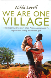 Image of We Are One Village : The Inspiring True Story Of An African Community's Impact On A Young Australian Girl