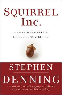 Image of Squirrel Inc A Story About Leadership And Story Telling