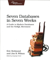 Image of Seven Databases In Seven Weeks : A Guide To Modern Databasesand The Nosql Movement