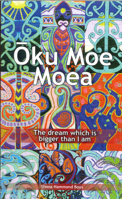 Image of Oku Moe Moea : The Dream Which Is Bigger Than I Am