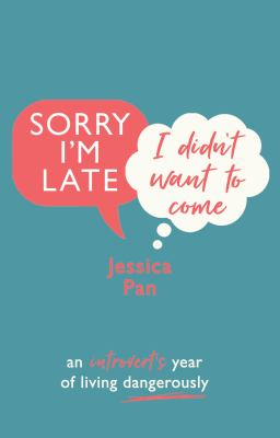 Image of Sorry I'm Late I Didn't Want To Come