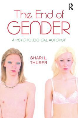 Image of The End Of Gender A Psychological Autopsy