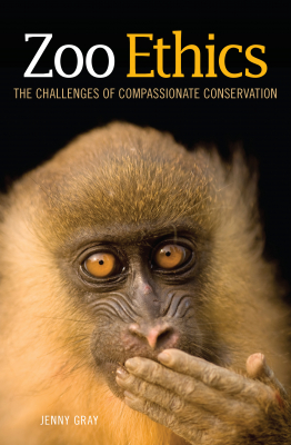 Image of Zoo Ethics : The Challanges Of Compassionate Conservation