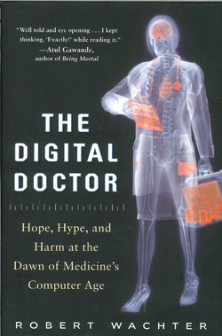 Image of Digital Doctor : Hope Hype And Harm At The Dawn Of Medicine's Computer Age