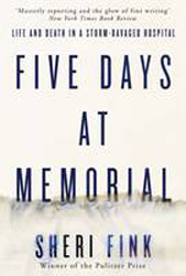 Image of Five Days At Memorial : Life And Death In A Storm-ravaged Hospital