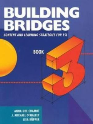 Building Bridges : Content And Learning Strategies For Esl Book 3
