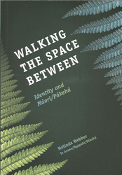 Image of Walking The Space Between Identity And Maori / Pakeha