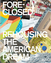 Image of Foreclosed : Rehousing The American Dream