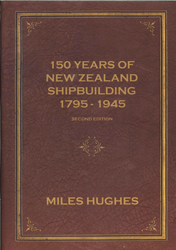 150 Years Of New Zealand Shipbuilding 1795-1945