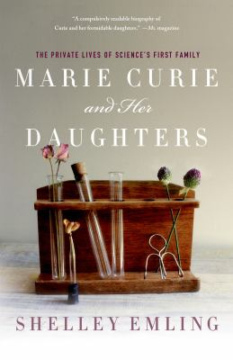 Image of Marie Curie And Her Daughters : The Private Lives Of Science's First Family