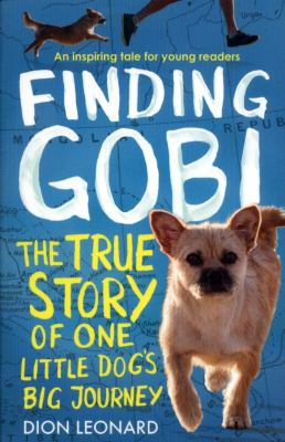 Image of Finding Gobi : The True Story Of One Little Dog's Big Journey : Young Readers Edition