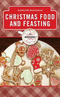 Image of Christmas Food And Feasting : A History