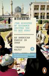 Image of The Ministry Of Guidance Invites You To Not Stay : An American Family In Iran