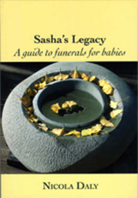Image of Sasha's Legacy : A Guide To Funerals For Babies