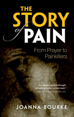 Image of The Story Of Pain : From Prayer To Painkillers