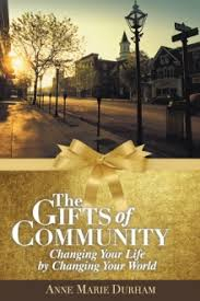 Image of The Gifts Of Community : Changing Your Life By Changing Yourworld