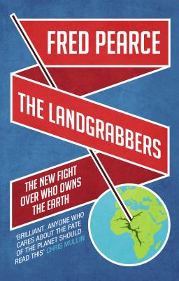 Image of The Landgrabbers : The New Fight Over Who Owns The Earth