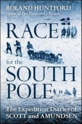 Image of Race For The South Pole : The Expedition Diairies Of Scott And Amundsen