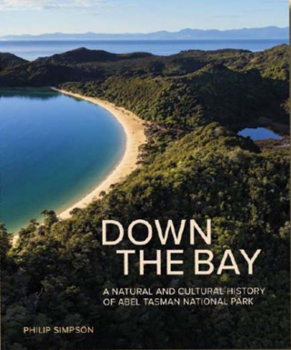Image of Down The Bay : A Natural And Cultural History Of Abel Tasmannational Park