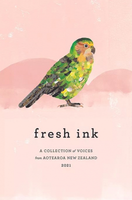 Image of Fresh Ink : A Collection Of Voices From Aotearoa New Zealand2021