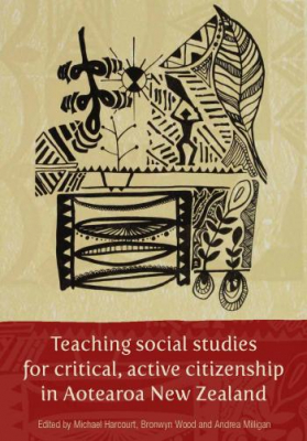 Image of Teaching Social Studies For Critical Active Citizenship In Aotearoa New Zealand