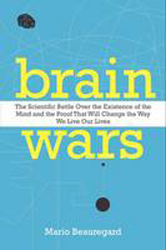Image of Brain Wars : The Scientific Battle Over The Existence Of Th-e Mind And The Proof That Will Change The Way We Live Our Li