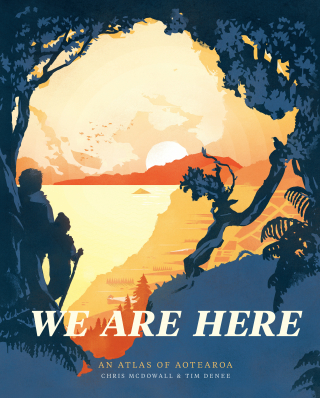 Image of We Are Here : An Atlas Of Aotearoa