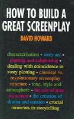 Image of How To Build A Great Screenplay