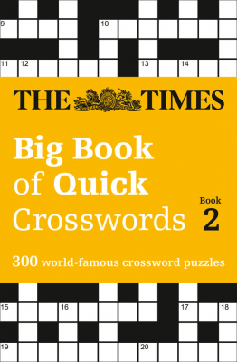 Image of Times Big Book Of Quick Crosswords 2 : A Bumper Collection Of 300 General-knowledge Puzzles