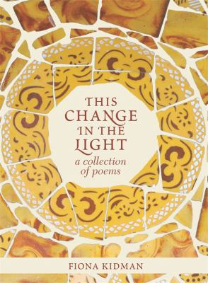 Image of This Change In The Light : A Collection Of Poems