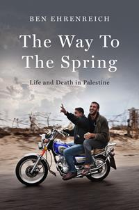 Image of Way To The Spring : Life And Death In Palestine