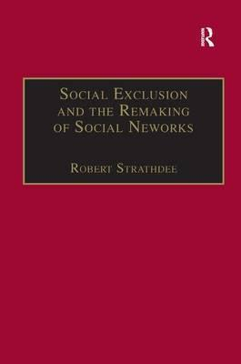 Image of Social Exclusions & The Remaking Of Social Networks