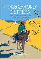 Image of Things Can Only Get Feta : Two Journalists And Their Crazy Dog Living Through The Greek Crisis