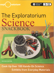 Image of Exploratorium Science Snackbook Cook Up Over 100 Hands On Science Exhibits From Everyday Materials