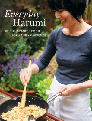 Image of Everyday Harumi : Simple Japanese Food For Family And Friends
