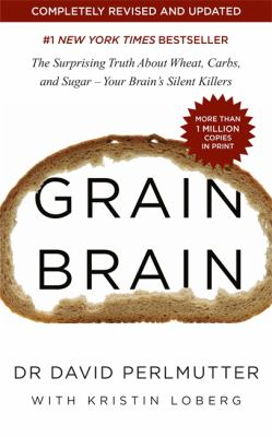 Image of Grain Brain : The Surprising Truth About Wheat Carbs And Sugar - Your Brain's Silent Killers