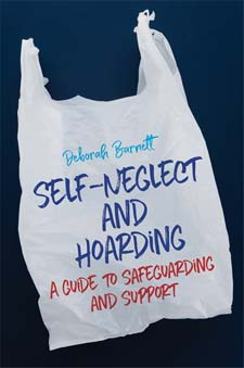 Image of Self-neglect And Hoarding : A Guide To Safeguarding And Support