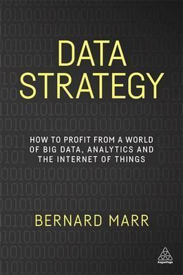 Image of Data Strategy How To Profit From A World Of Big Data Analytics And The Internet Of Things