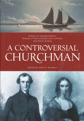 Image of A Controversial Churchman Essays On George Selwyn Bishop Of New Zealand And Lichfield And Sarah Selwyn