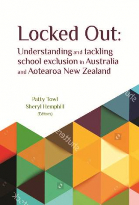 Image of Locked Out : Understanding And Tackling School Exclusion In Australia And Aotearoa New Zealand