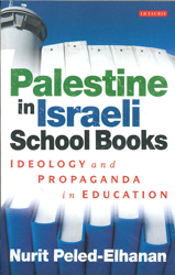 Image of Palestine In Israeli School Books : Ideology And Propaganda In Education